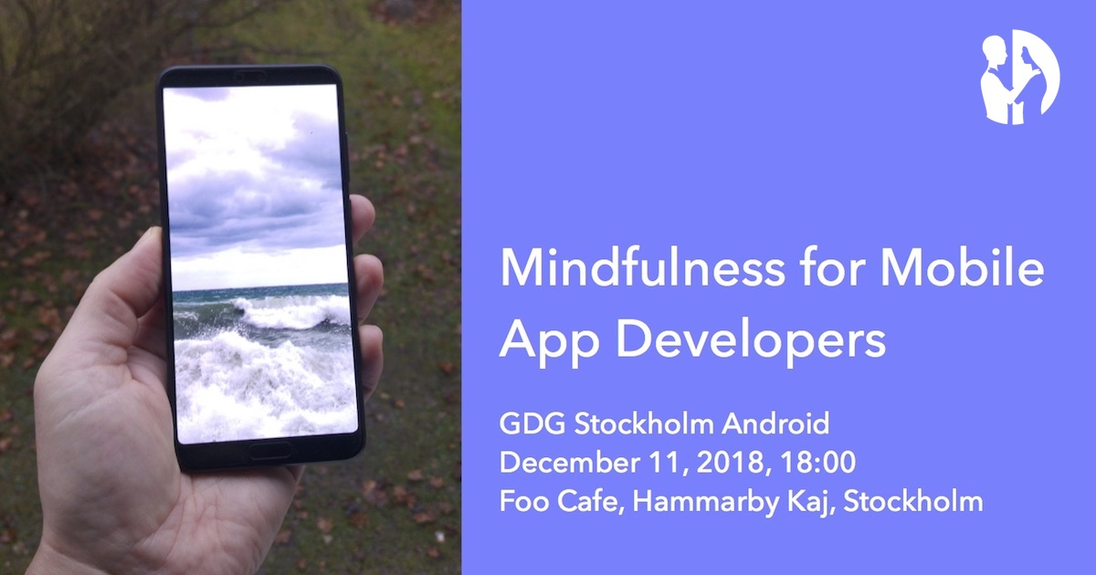 Mindfulness for mobile app developers - How to reprogram yourself